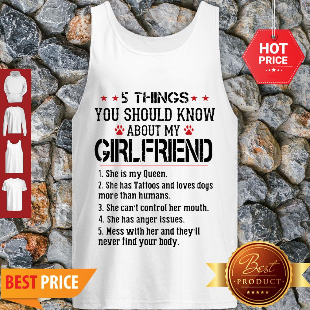 Perfect 5 Things You Should Know About My Girlfriend Shr Is My Queen Tank Top
