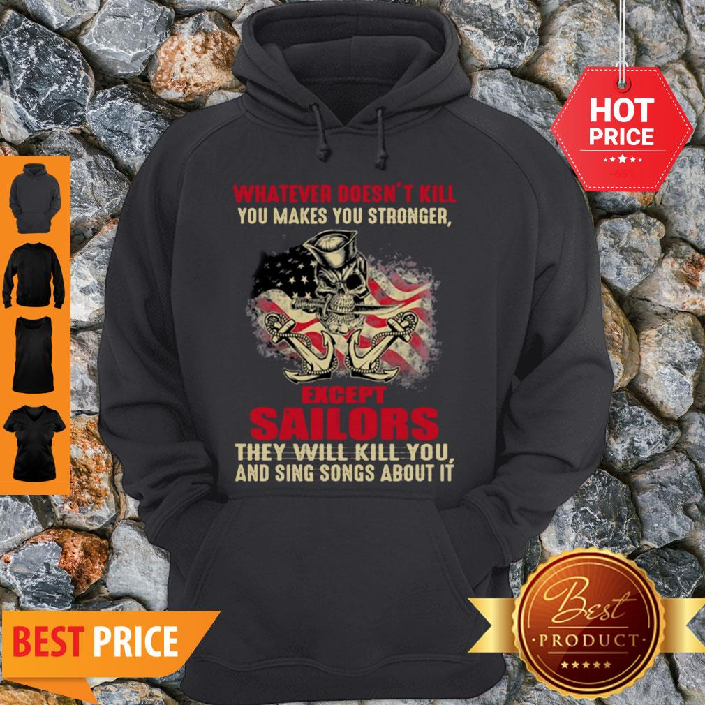 Premium Whatever Doesn't Kill You Makes You Stronger Except Sailors Hoodie