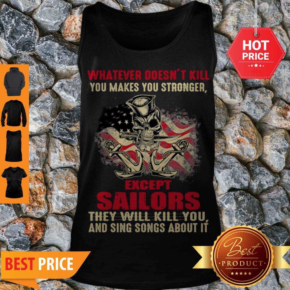 Premium Whatever Doesn't Kill You Makes You Stronger Except Sailors Tank Top