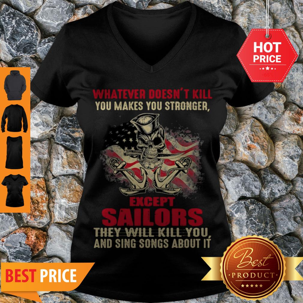 Premium Whatever Doesn't Kill You Makes You Stronger Except Sailors V-neck