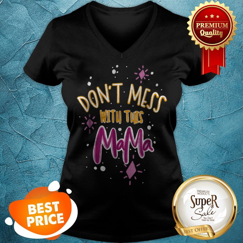 Pretty Dont Mess With Mama V-neck