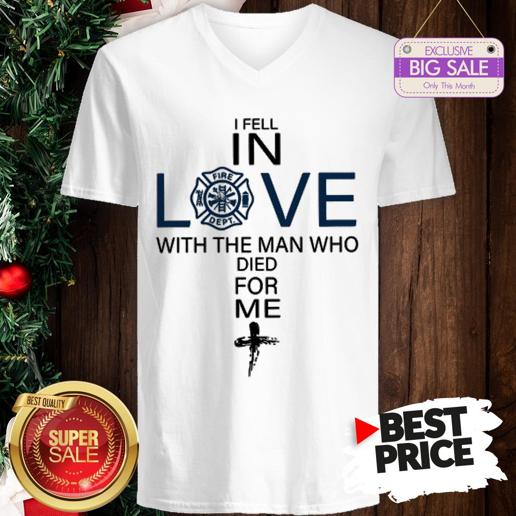 Pretty Firefighter I Fell In Love The Man Who Died For Me V-Neck