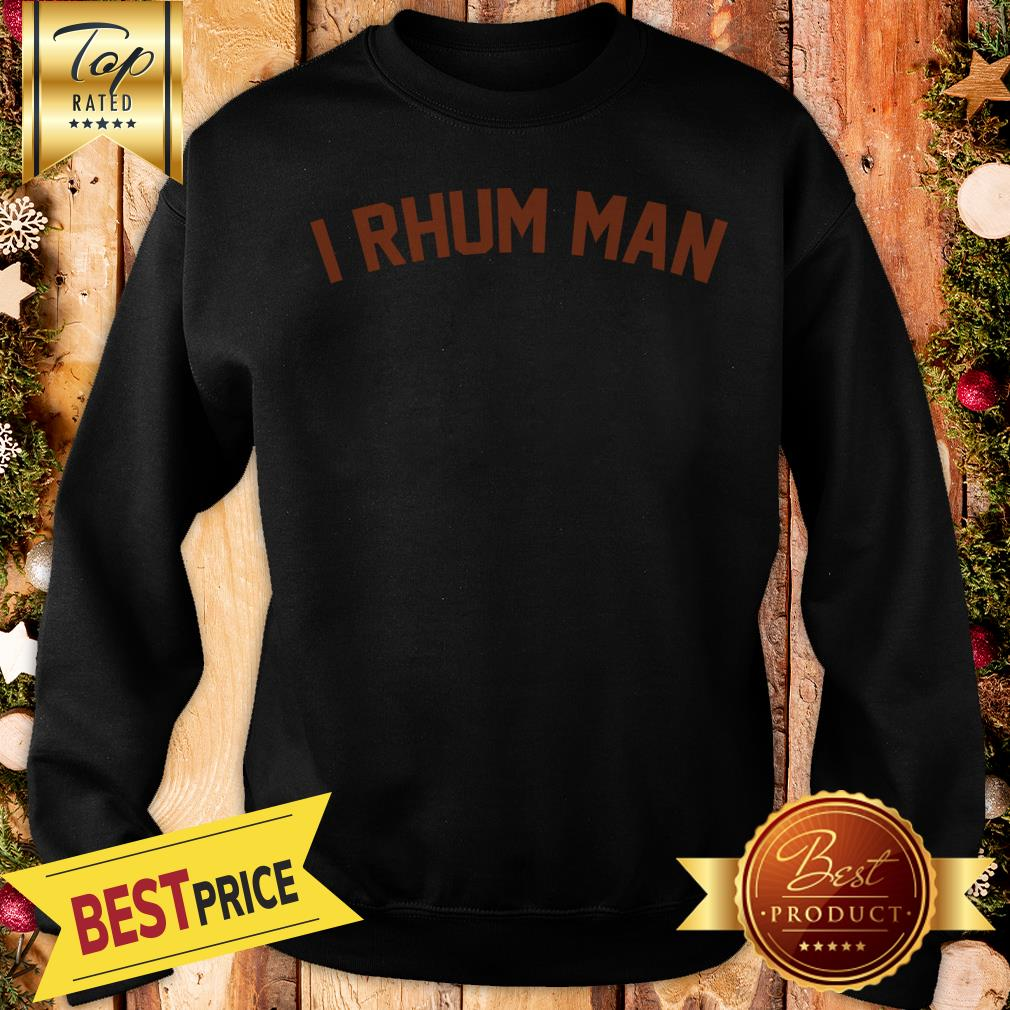 Pretty I Rhum Man Sweatshirt
