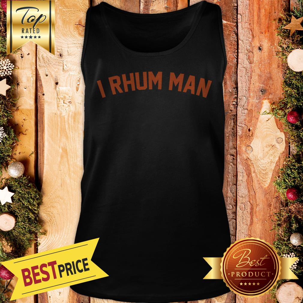 Pretty I Rhum Man Tank Top
