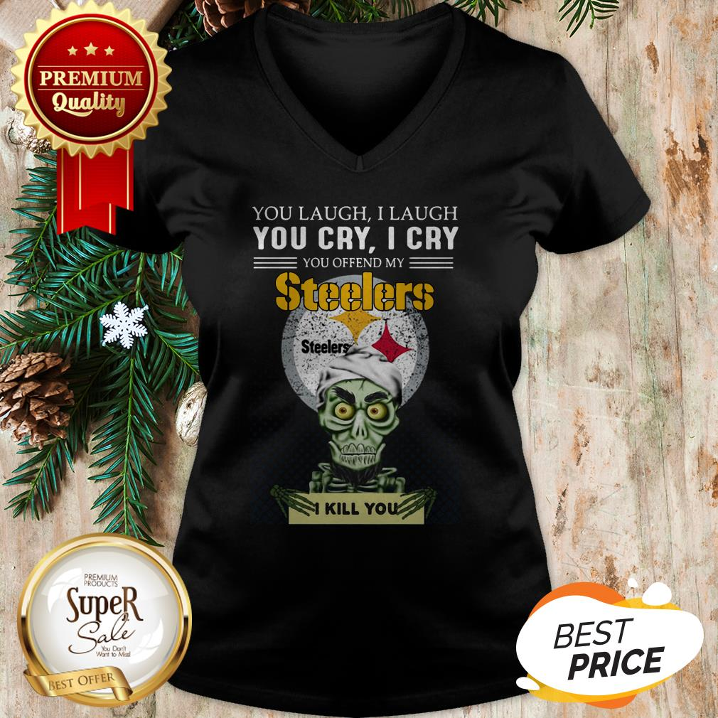 Pretty Jeff Dunham You Cry I Cry You Offend My Steelers I Kill You V-neck
