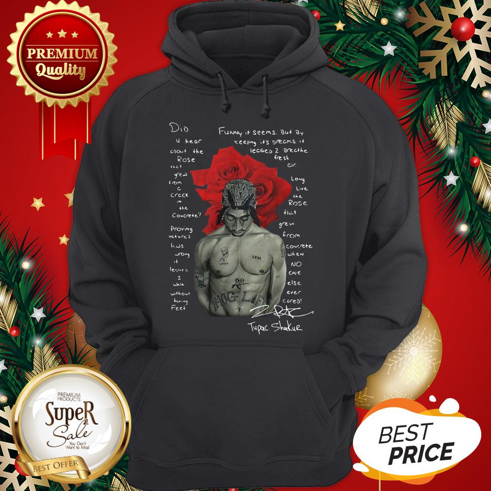 Pretty Tupac Shakur Did U Hear About The Rose Hoodie