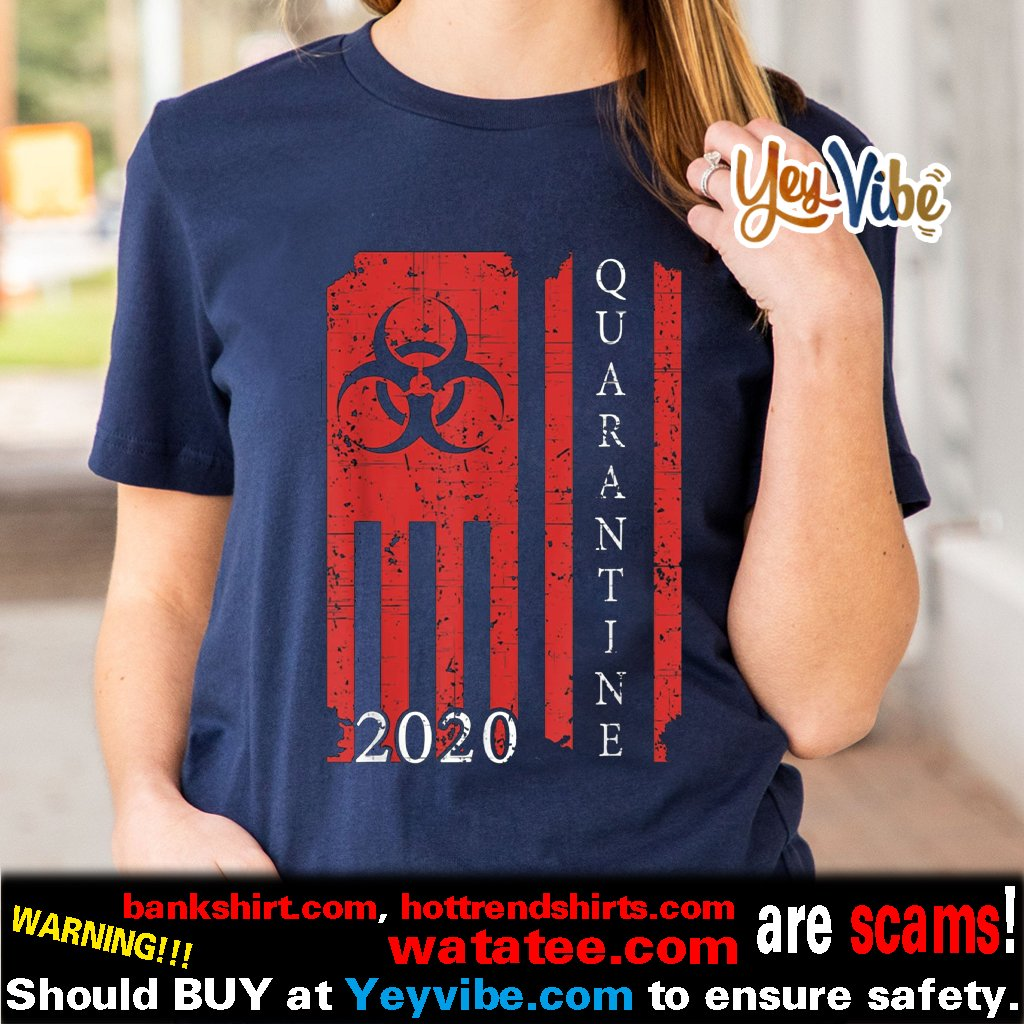 Quarantine 2020 American Flag Bio hazard Community Awareness Shirt