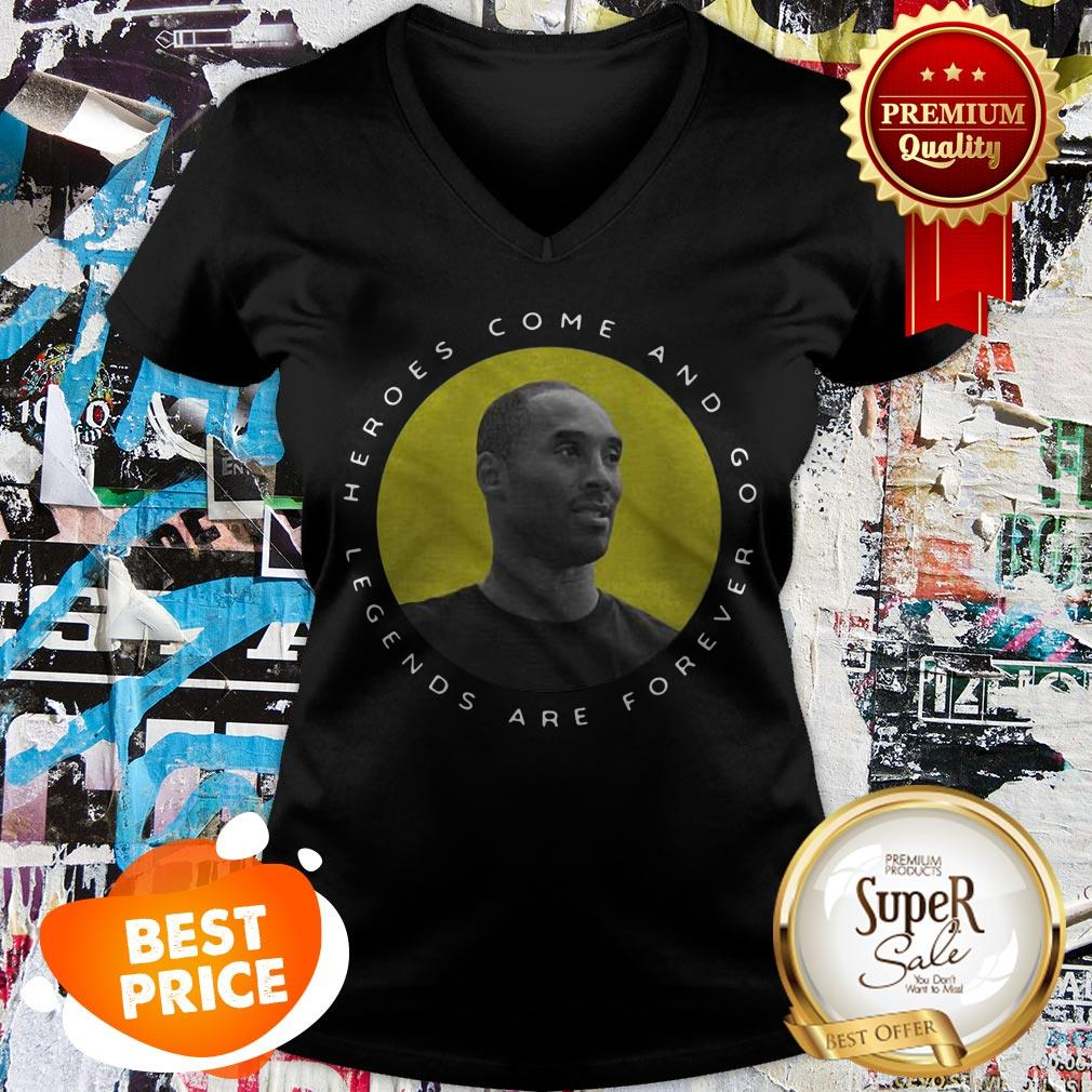 RIP Kobe Bryant Heroes Come And Go Legends Are Forever V-neck