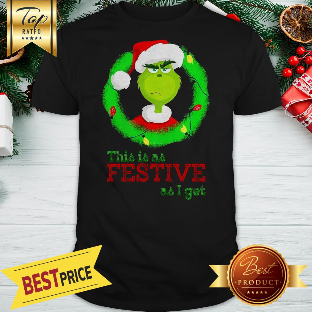 Santa Grinch This Is As Festive As I Get Christmas Lights Shirt