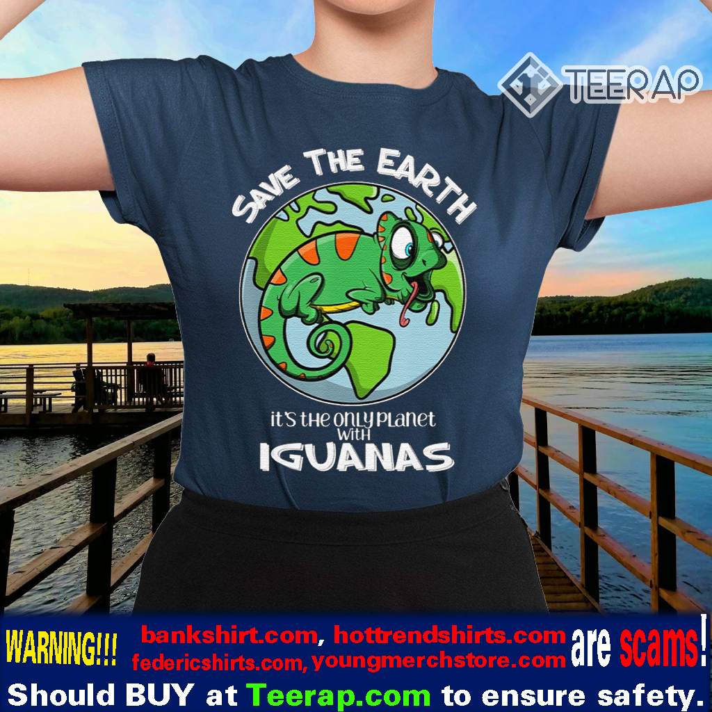 Save The Earth It's the Only Planet With Iguanas Shirts