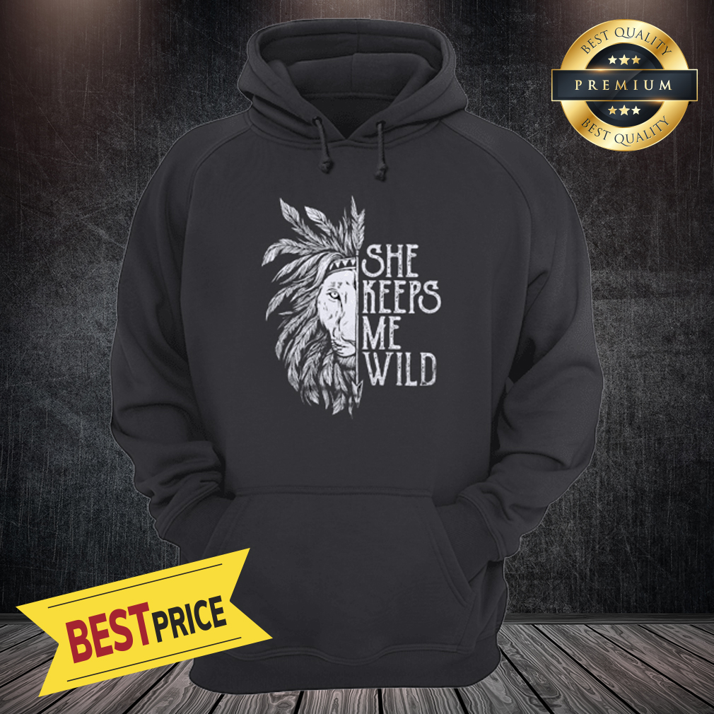 She Keeps Me Wild Lion Couple Matching Version Hoodie