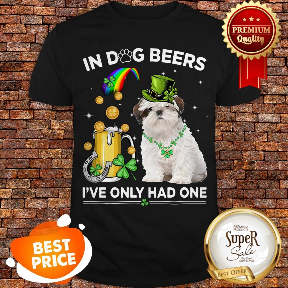 Shih Tzu In Dog Beers I've Only Had One St. Patrick's Day Shirt
