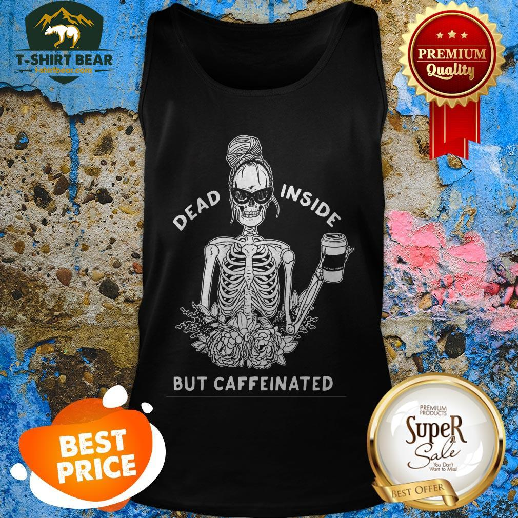 Skeleton Rose Flower Dead Inside But Caffeinated Tank Top