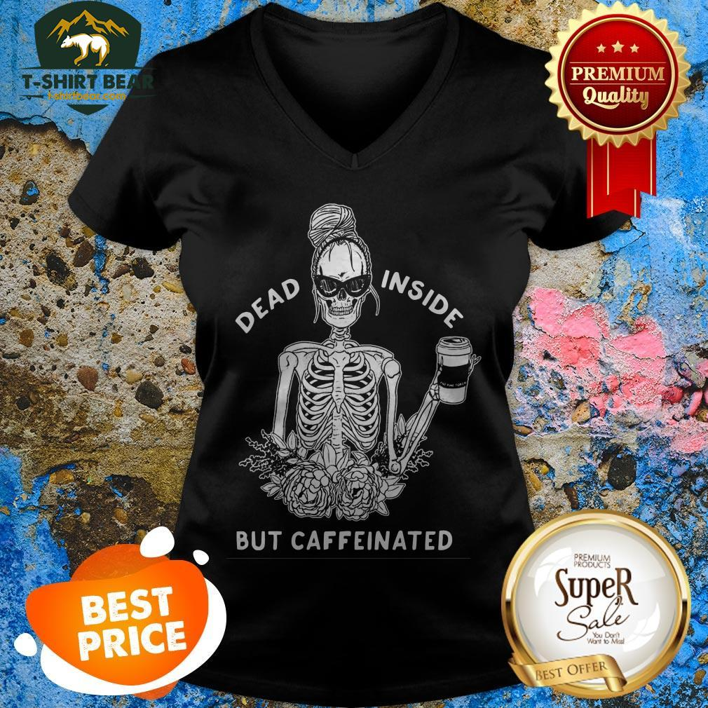 Skeleton Rose Flower Dead Inside But Caffeinated V-neck