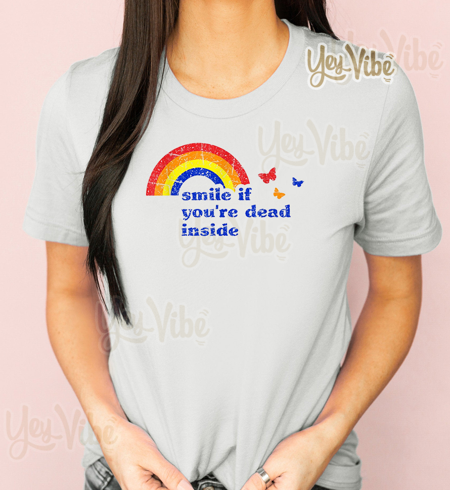 Smile if You're Dead Inside Rainbow Vintage Dark Humor Shirts