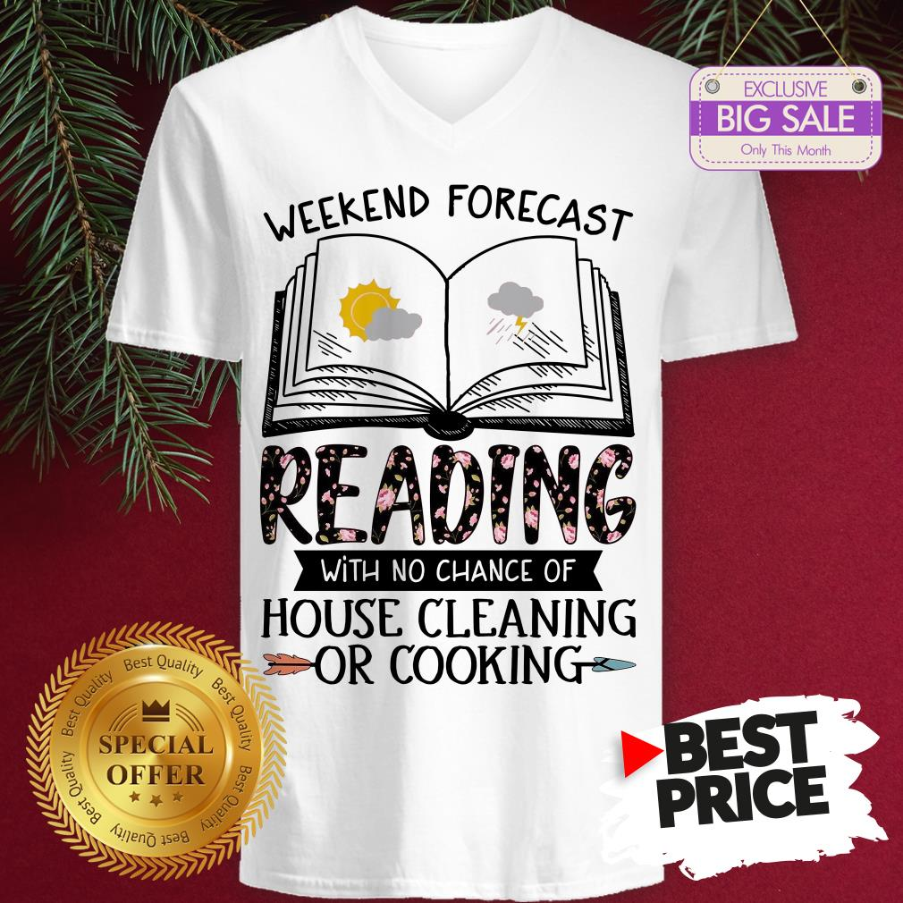 Sunday Weekend Forecast Reading House Cleaning Or Cooking Floral V-Neck