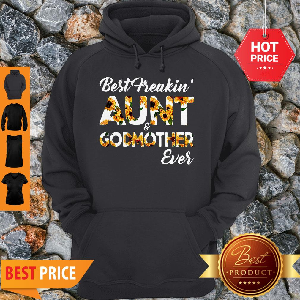 Sunflowers Best Freakin Aunt And Godmother Ever Hoodie