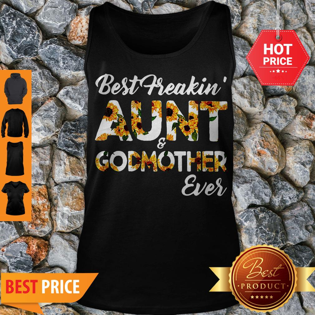 Sunflowers Best Freakin Aunt And Godmother Ever Tank Top