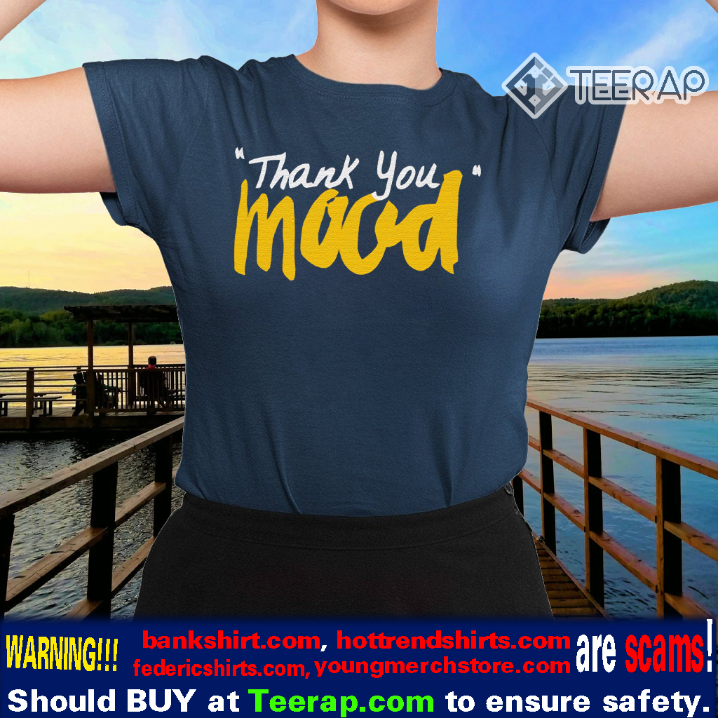 Thank You Mood Shirts