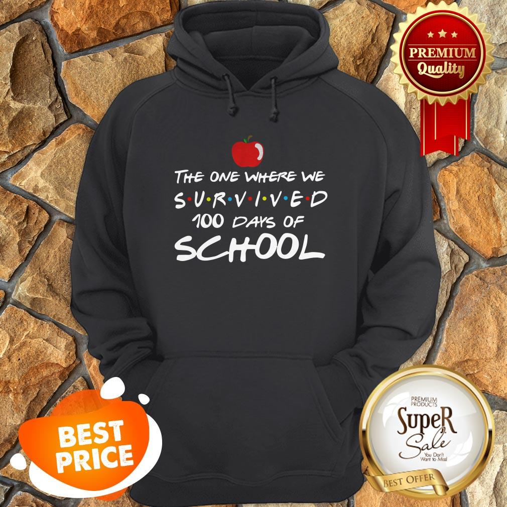 The One Where We Survived 100 Days Of School Friends Hoodie