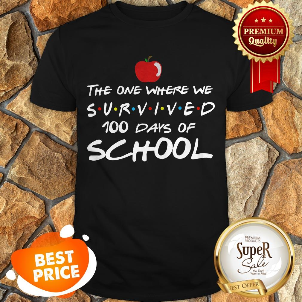 The One Where We Survived 100 Days Of School Friends Shirt