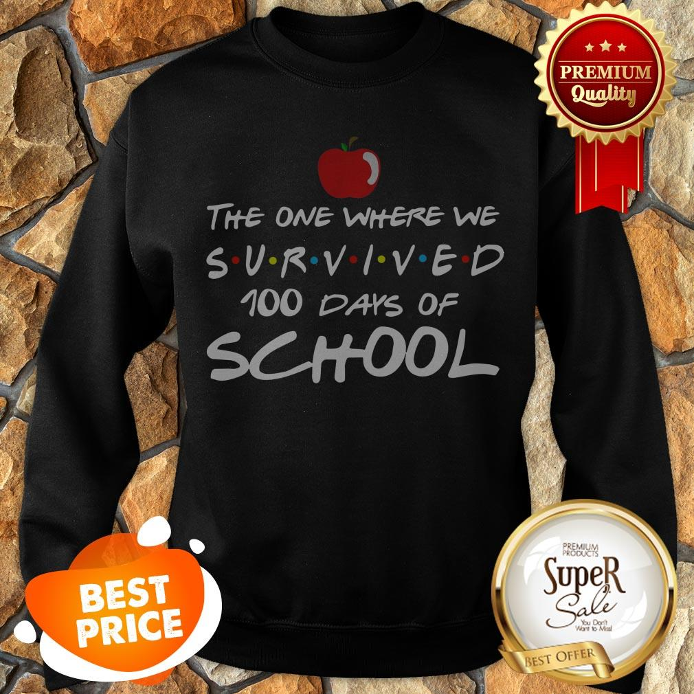The One Where We Survived 100 Days Of School Friends Sweatshirt