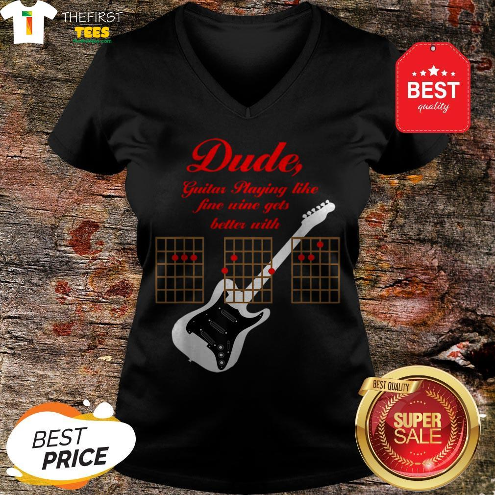 The Pretty Playing Guitar Is Like Fine Wine Get Better With Age V-Neck