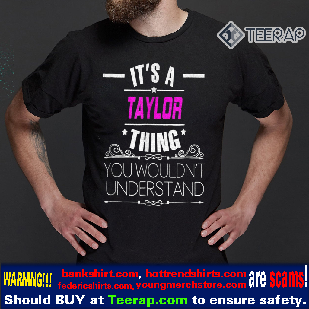 Thing It's A Taylor Shirt