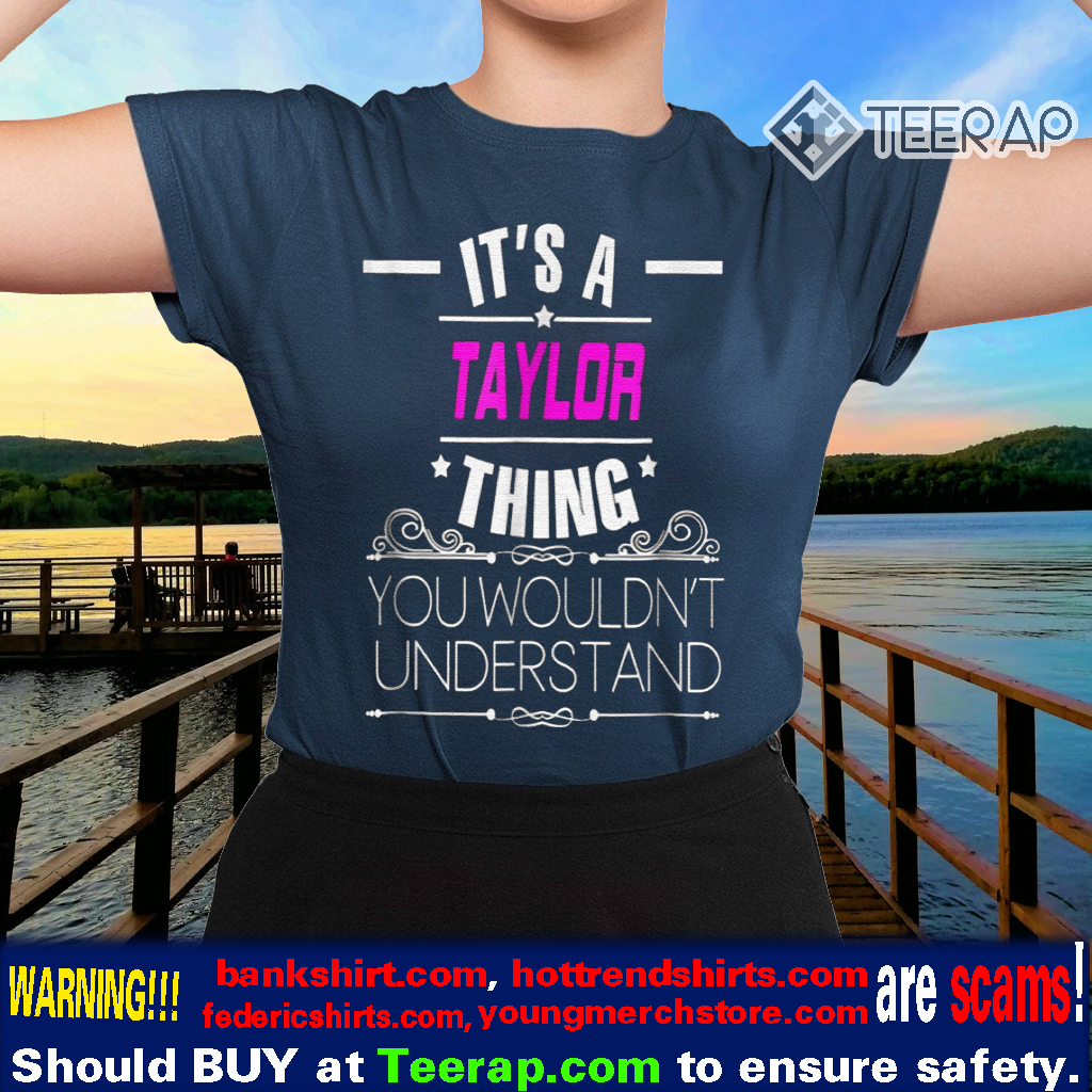 Thing It's A Taylor Shirts