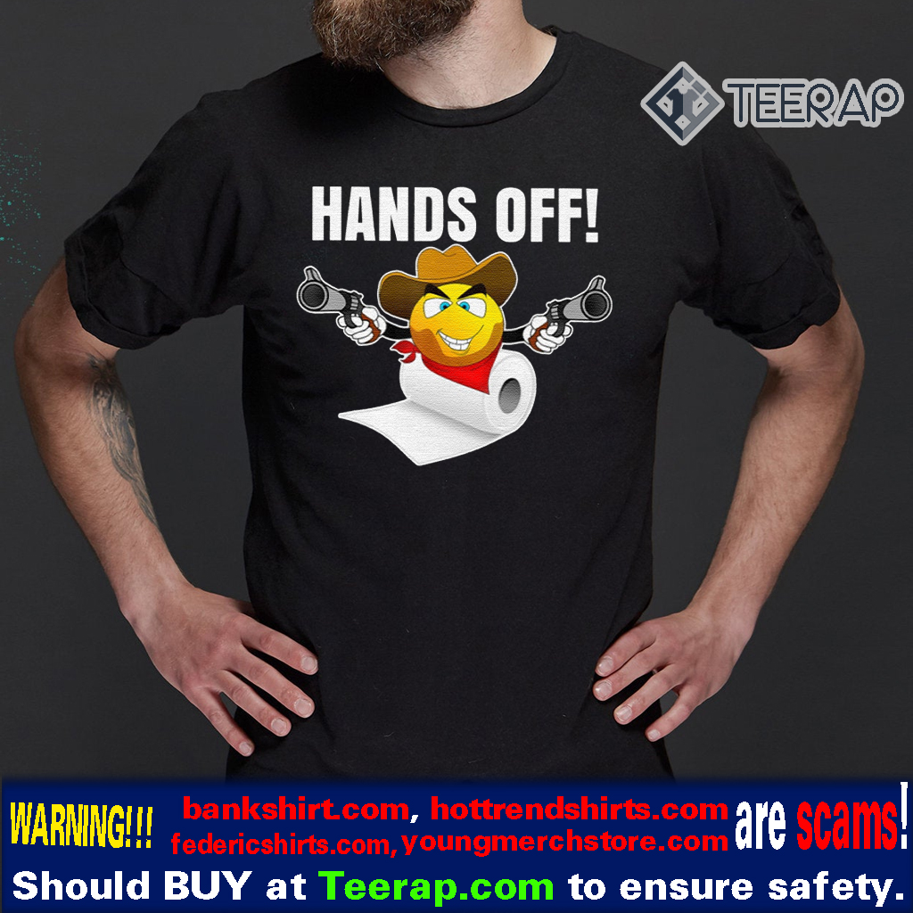 Toilet Paper Gifts Hands Off Shirt