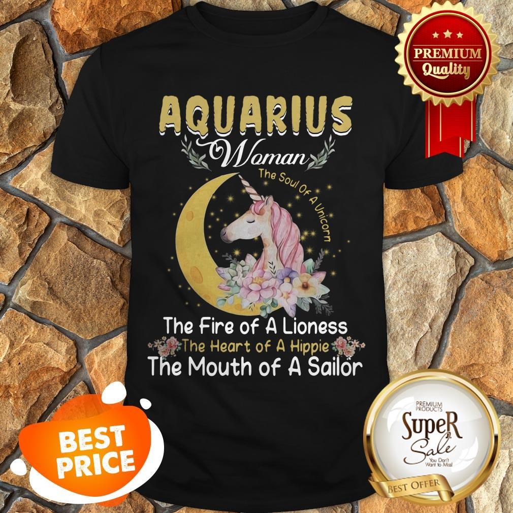 Unicorn Aquarius Woman The Soul Of A Unicorn The Fire Of A Lioness Shirt