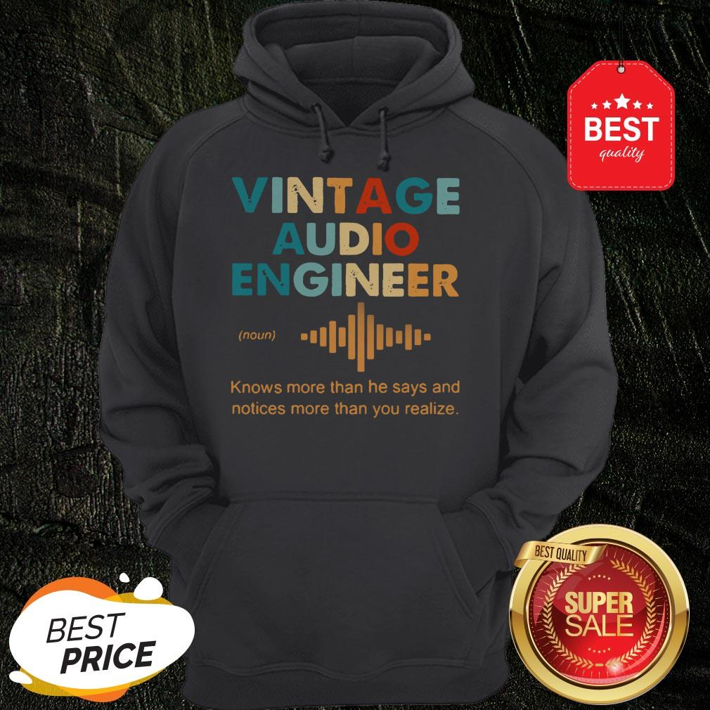 Vintage Audio Engineer Noun Knows More Than He Says And Notices Hoodie