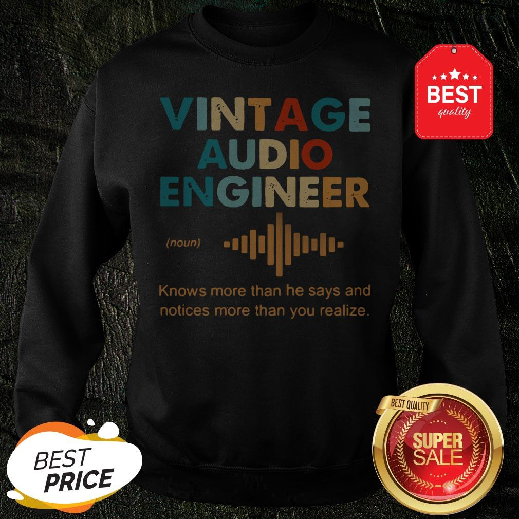 Vintage Audio Engineer Noun Knows More Than He Says And Notices Sweatshirt