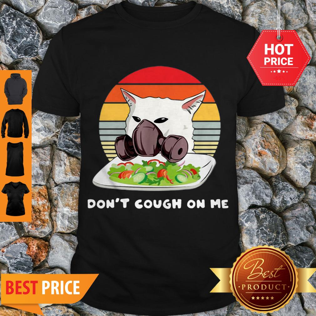 Vintage Cat Don't T Cough On Me Woman Yelling Cat Mask Shirt