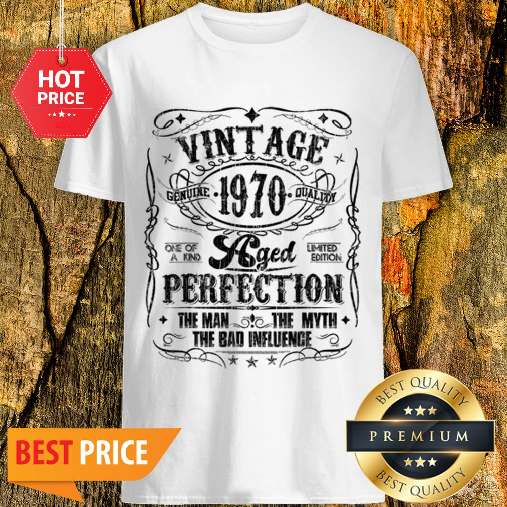 Vintage Genuine Quality 1970 Perfection The Man The Myth Shirt