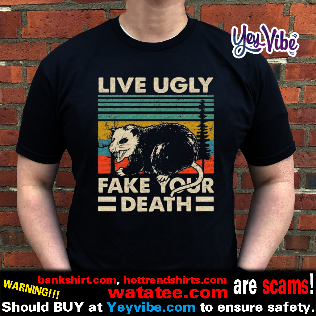 Vintage Opossum Live Ugly Fake Your Death T Shirt