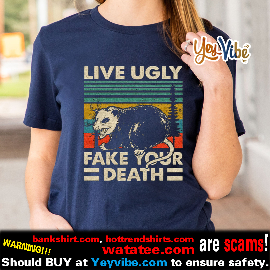Vintage Opossum Live Ugly Fake Your Death T Shirts