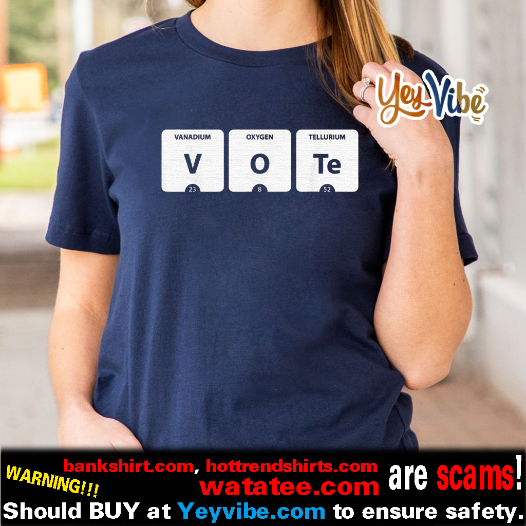 VOTE Periodic Table of Elements V-O-Te 2020 Election Shirt