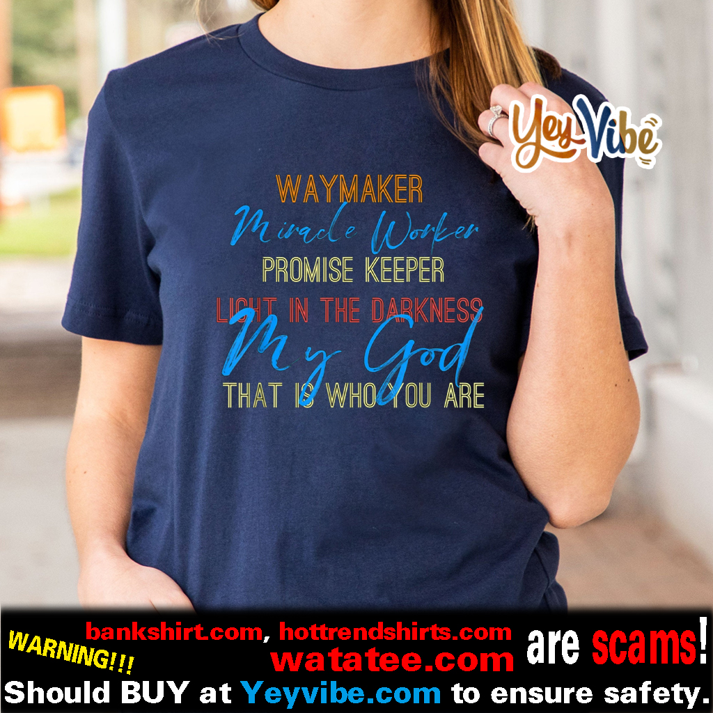 Waymaker Miracle Worker, light in this world John 3 16 Shirt