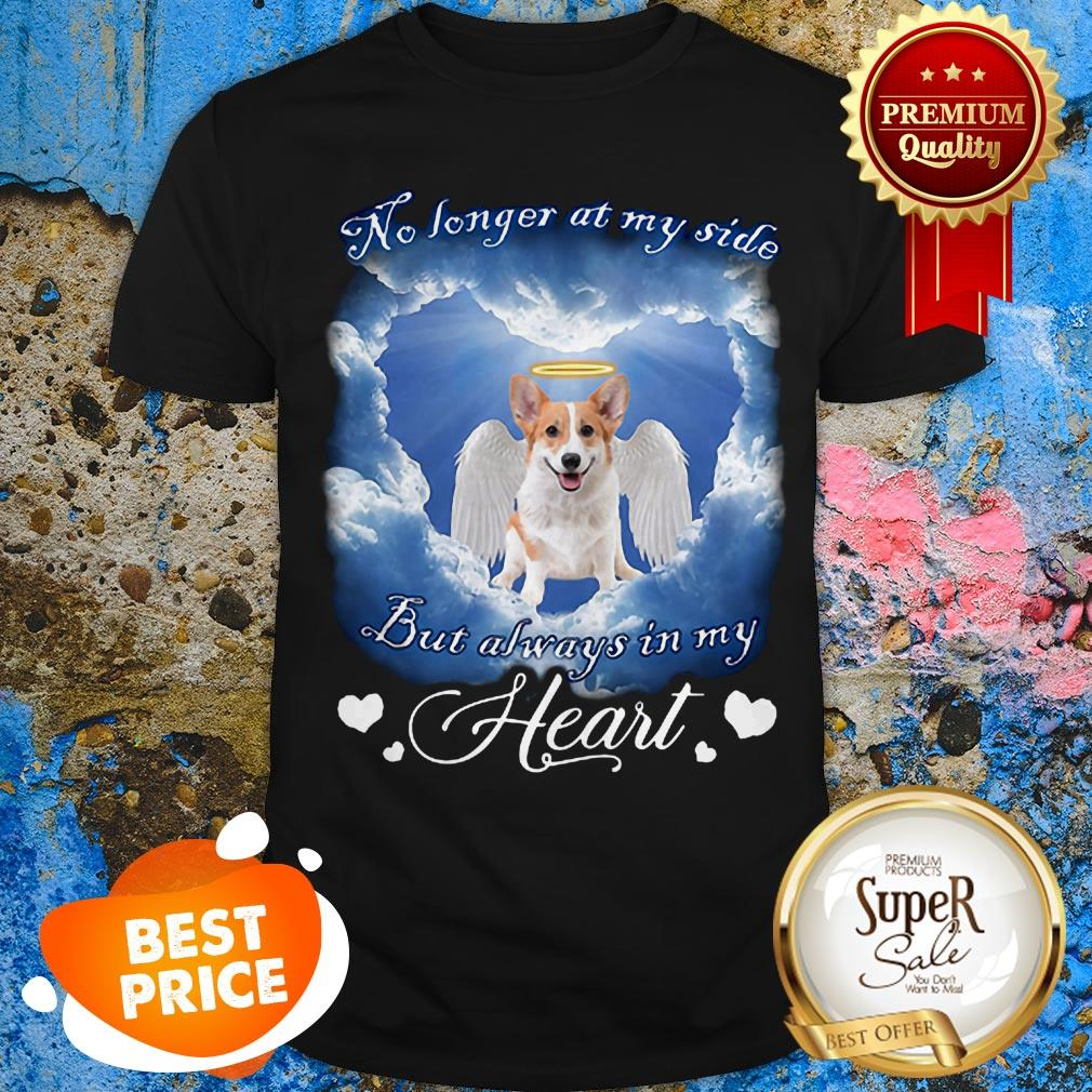 Welsh Corgi Angel No Longer At My Side But Always In My Heart Shirt