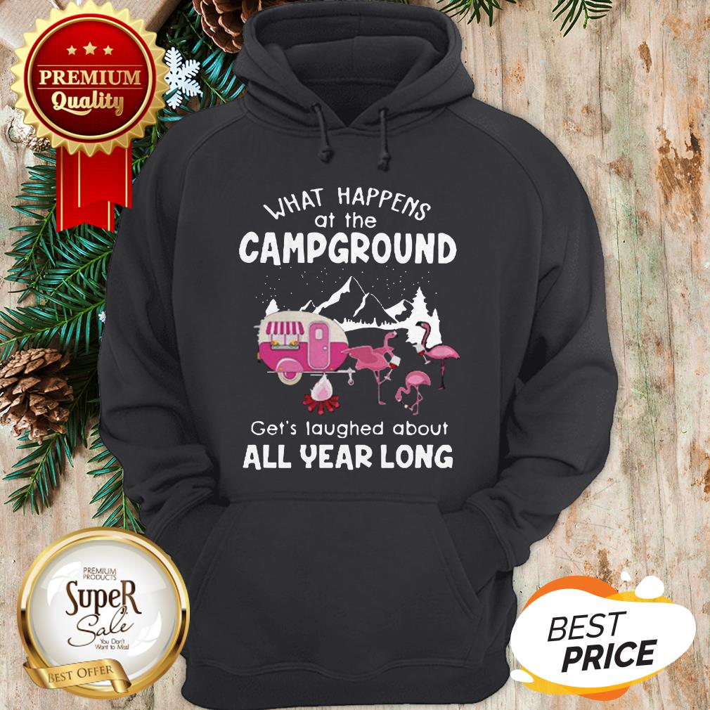 What Happens At Campground Get's Laughed About Flamingos Hoodie
