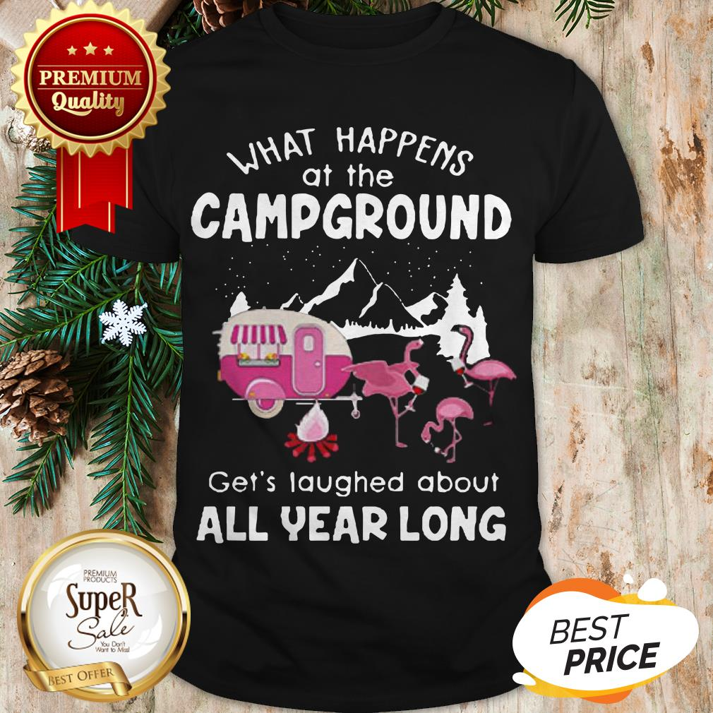 What Happens At Campground Get's Laughed About Flamingos Shirt