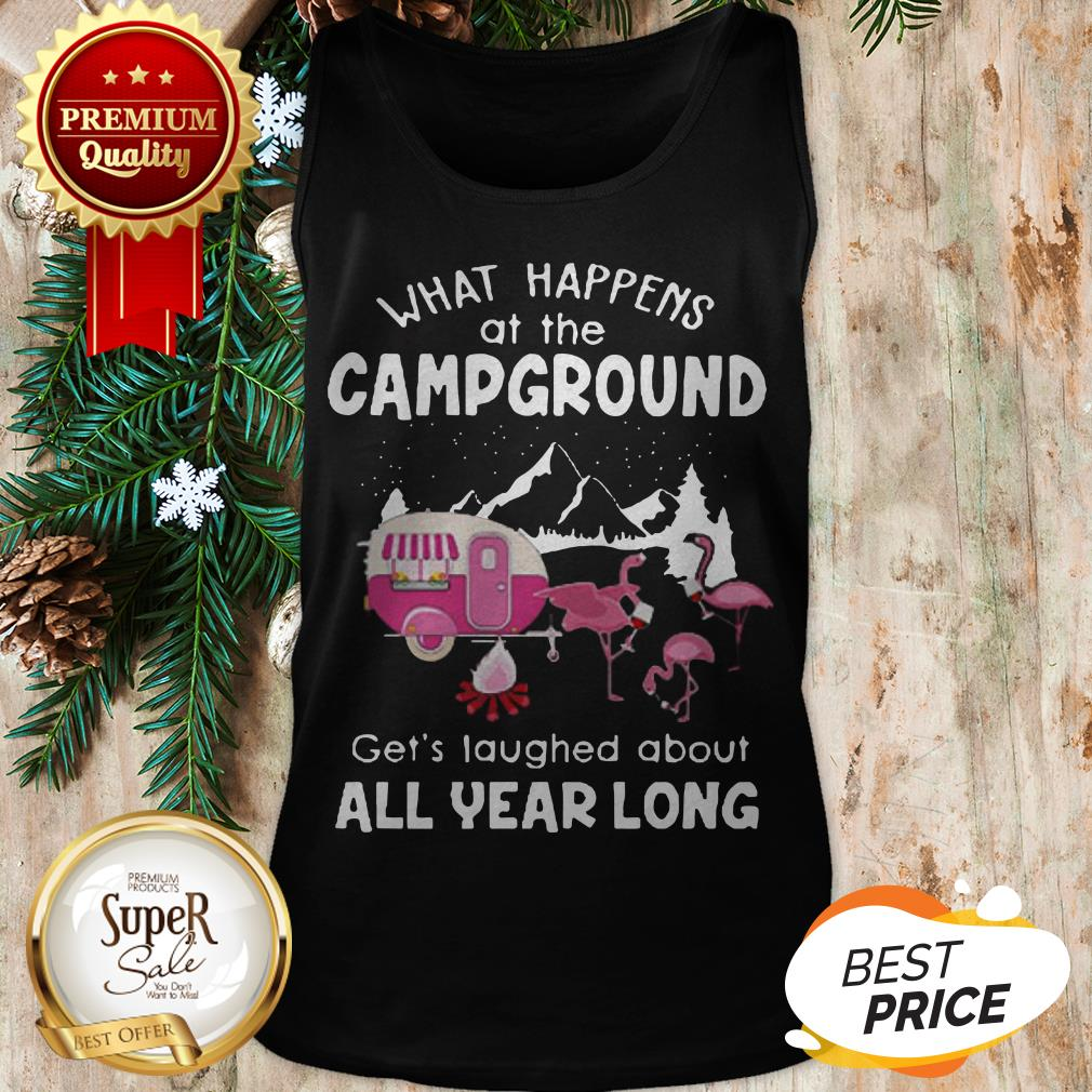 What Happens At Campground Get's Laughed About Flamingos Tank Top