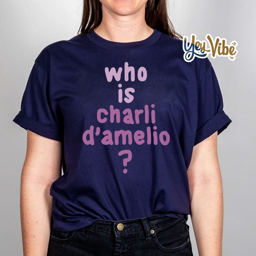 Who is Charli D'amelio T Shirt