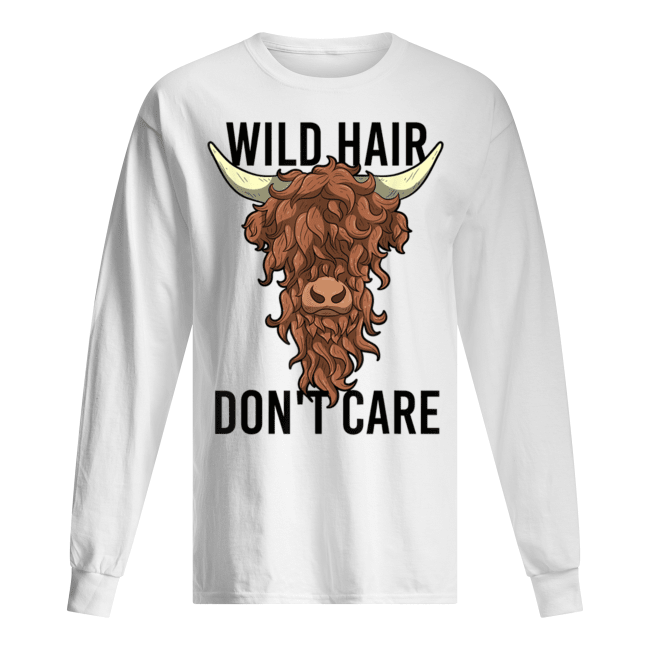 Wild Hair Don't Care T Shirt Funny Highland Cow Gift Womens Men's Long Sleeved