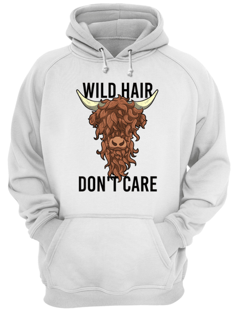 Wild Hair Don't Care T Shirt Funny Highland Cow Gift Womens Unisex Hoodie