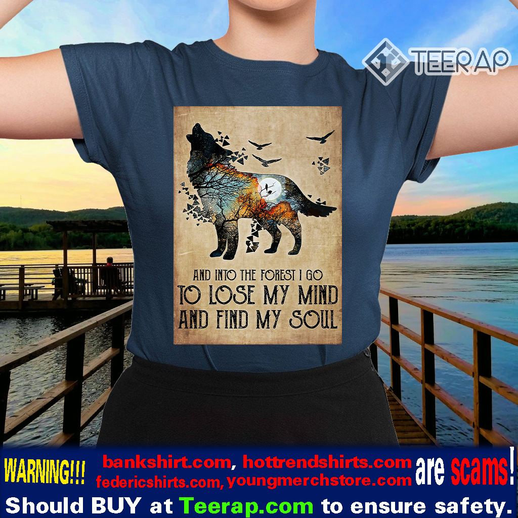 Wolf And Into The Forest I Go To Lose My Mind TShirts