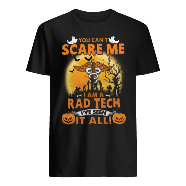 You Can't Scaere Me I am A Rad Tech Halloween Shirt