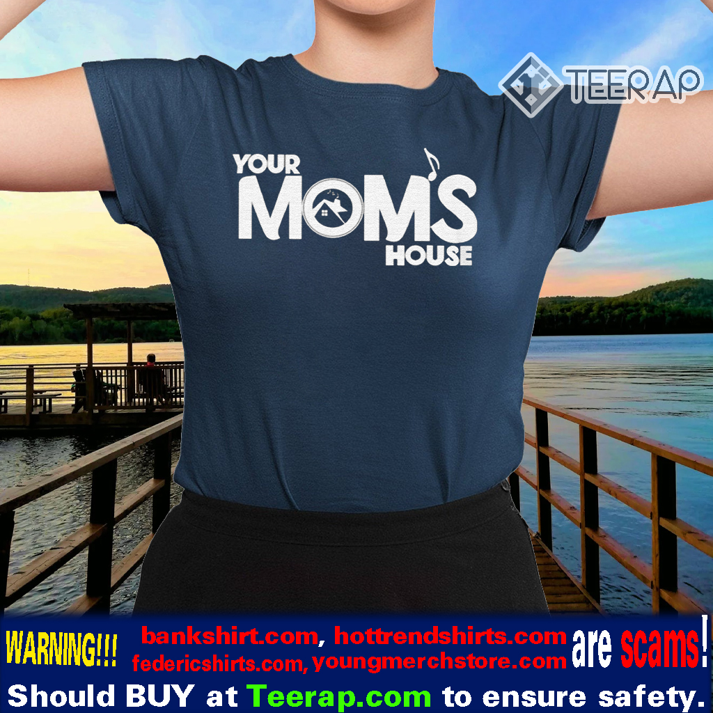 your moms house tshirts