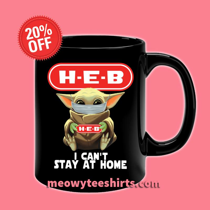 Baby Yoda face mask hug HEB I can't stay at home T-s Mug Front